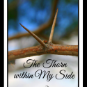 The Thorn Within My side